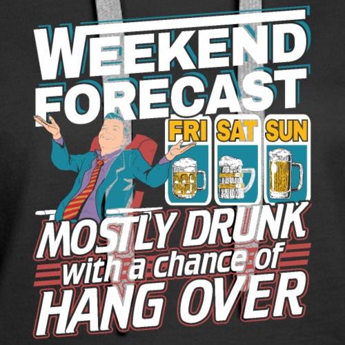 Funny Weekend Forecast Mostly Drunk Beer Shirt - Women's Premium Hoodie