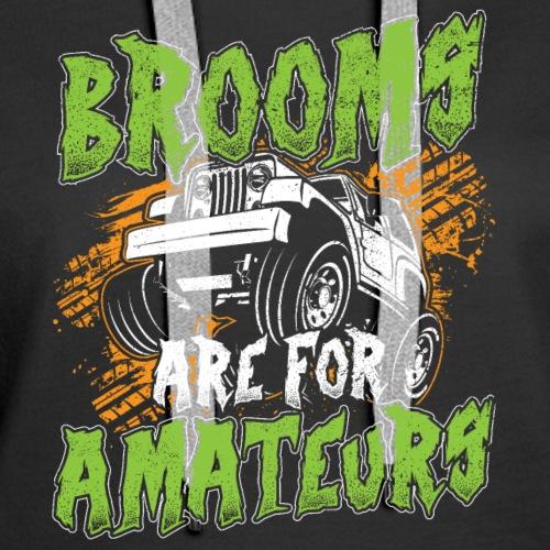 BROOMS ARE FOR AMATEURS - Women's Premium Hoodie