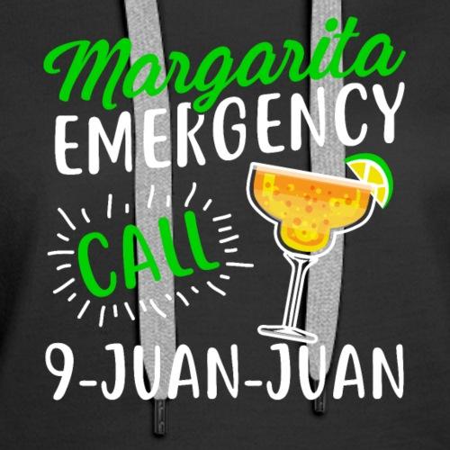 Margarita Emergency Call 9 Juan Juan Shirt - Women's Premium Hoodie
