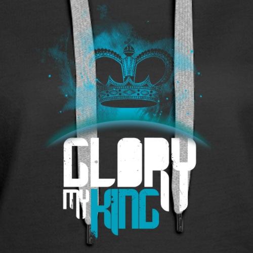 Glory MY KING - Women's Premium Hoodie