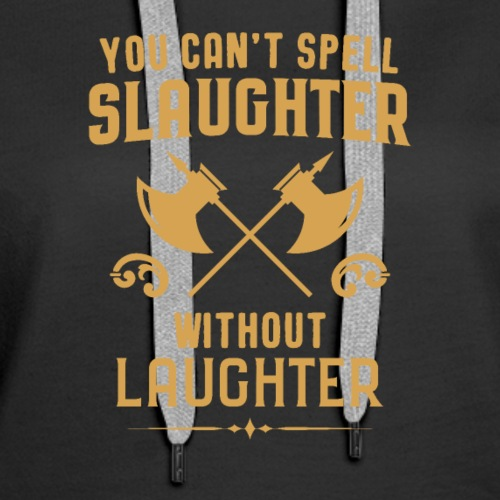 Barbarian Slaughter and Laughter Tabletop RPG - Women's Premium Hoodie
