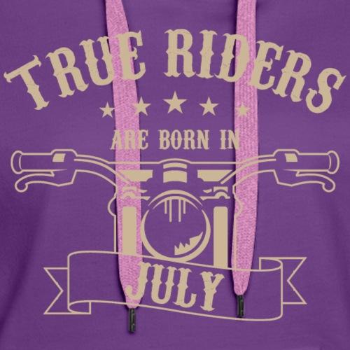 True Riders are born in July - Women's Premium Hoodie