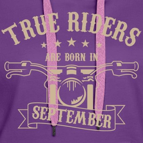 True Riders are born in September - Women's Premium Hoodie