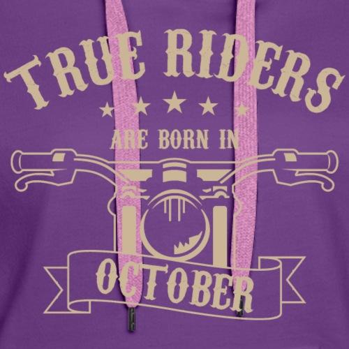 True Riders are born in October - Women's Premium Hoodie