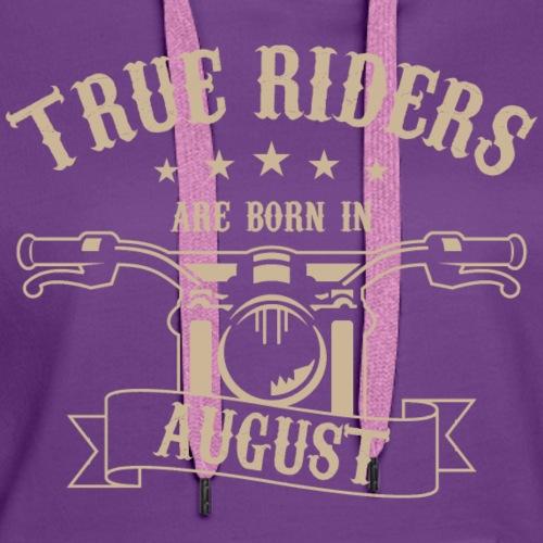 True Riders are born in August - Women's Premium Hoodie