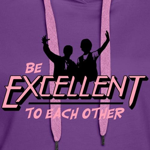 Be Excellent - Women's Premium Hoodie