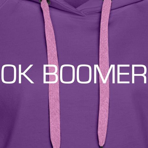 OK Boomer - Women's Premium Hoodie