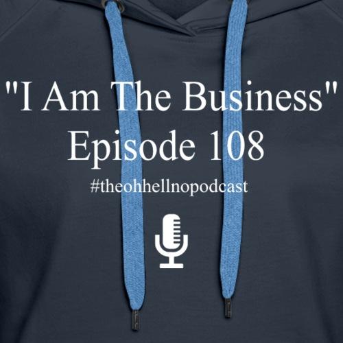 I Am a Business - Women's Premium Hoodie