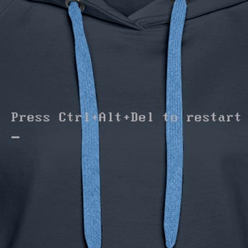 Press Ctrl Alt Del to restart - Women's Premium Hoodie