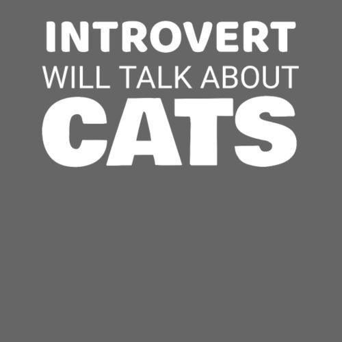 Introvert will talk about cats white - Women's Premium Hoodie