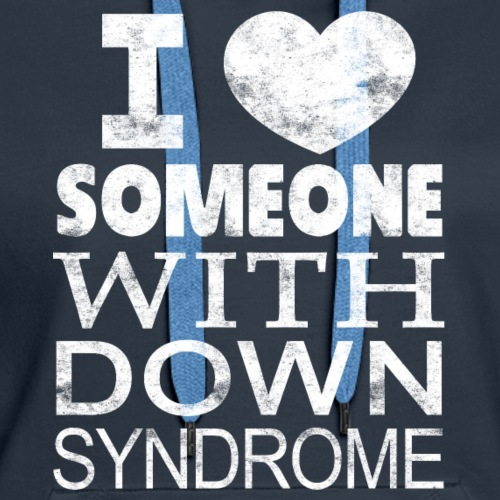 I ♥ Someone with Down syndrome - Women's Premium Hoodie