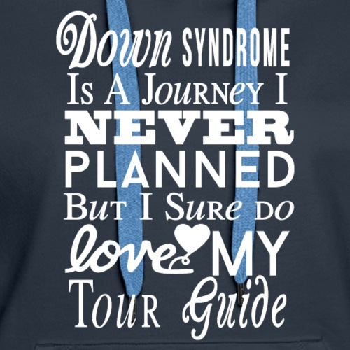 Down syndrome Journey - Women's Premium Hoodie