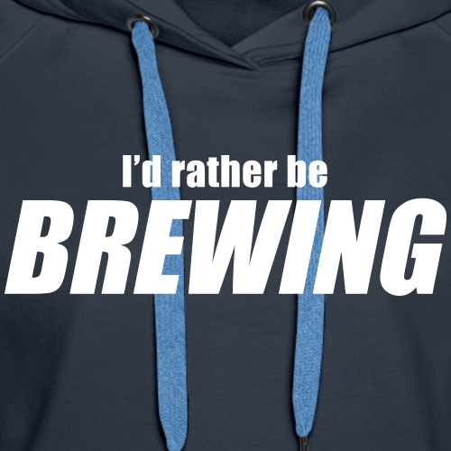 I'D RATHER BE BREWING - HB Network - Double Sided - Women's Premium Hoodie
