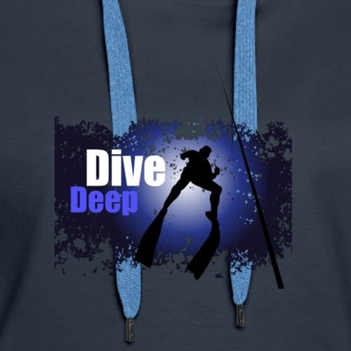 DIVE DEEP /Diving/Tauchen/busseig/Mergulho/Buceo - Women's Premium Hoodie