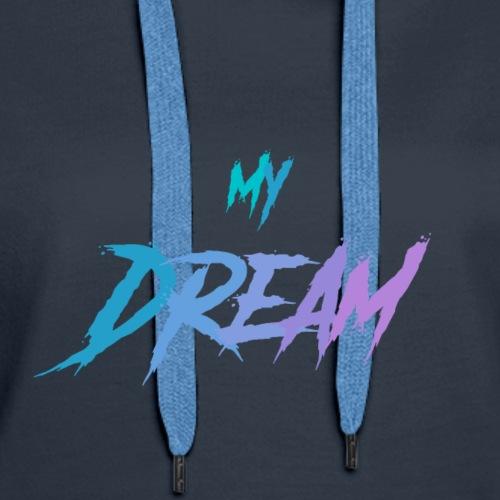 my Dream - Women's Premium Hoodie