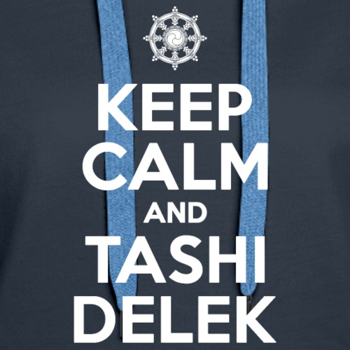 Keep Calm and Tashi Delek Tibet Dharma Wheel
