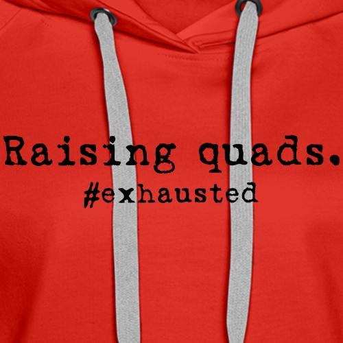 Exhausted quads - Women's Premium Hoodie