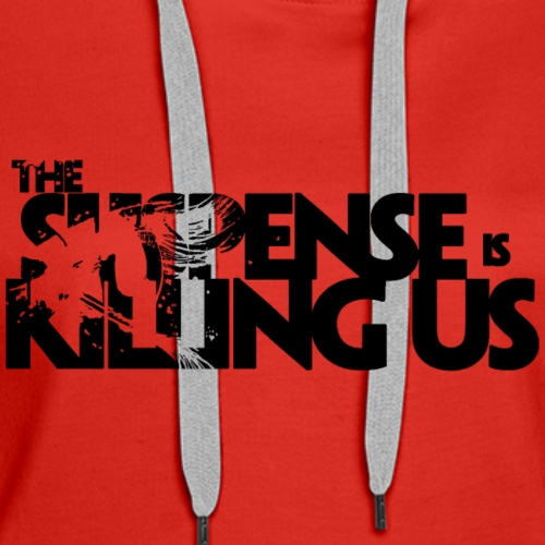 Suspense Is Killing Us Logo Black - Women's Premium Hoodie