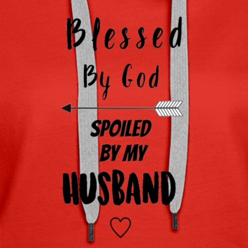 Blessed by God... - Women's Premium Hoodie