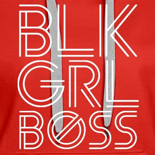BLK GIRL BOSS - Women's Premium Hoodie