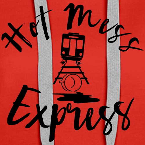 The Hot Mess Express - Women's Premium Hoodie
