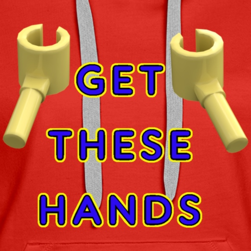 GET THESE HANDS LEGO - Women's Premium Hoodie