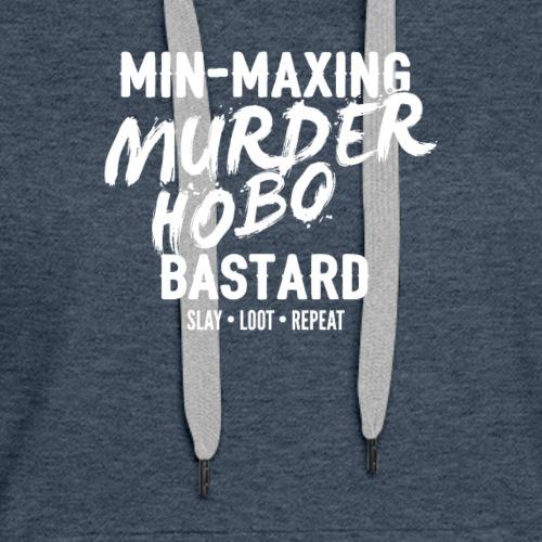 min maxing murder hobo fantasy - Women's Premium Hoodie