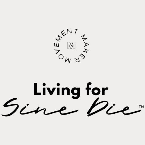 Living for Sine Die