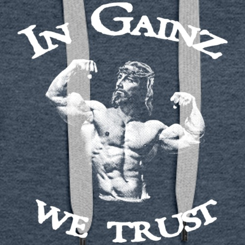 In Gainz We Trust - Women's Premium Hoodie