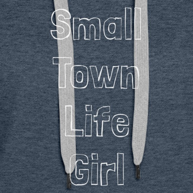 SMALL TOWN LIFE GIRL
