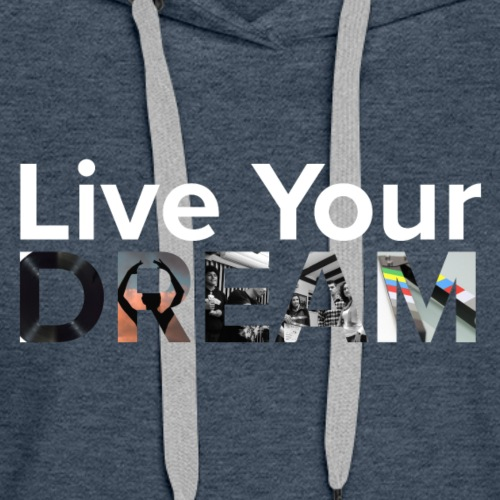 Live Your Dream - SISFA 2020 - Women's Premium Hoodie