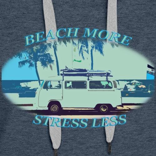 beachmorestresslessvan1 - Women's Premium Hoodie