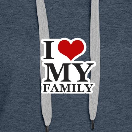 I Love My Family - Women's Premium Hoodie
