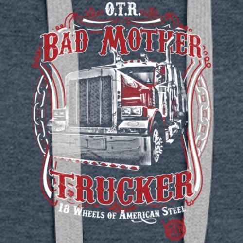 Bad Mother Trucker T Shirt - Women's Premium Hoodie