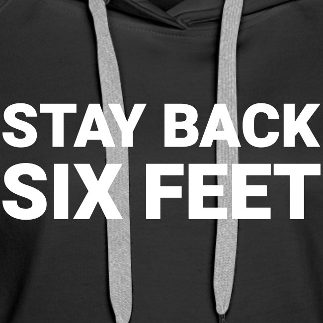 Stay Back Six Feet