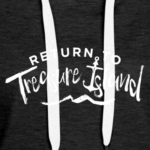 Return To Treasure Island - Women's Premium Hoodie