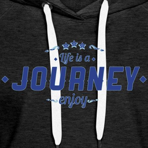 Life is a Journey - Women's Premium Hoodie