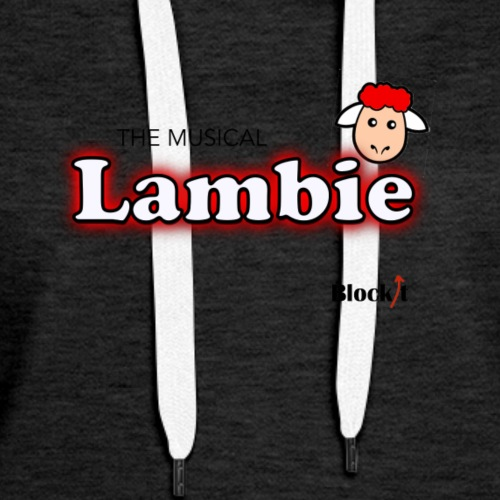 Lambie The Musical - Women's Premium Hoodie