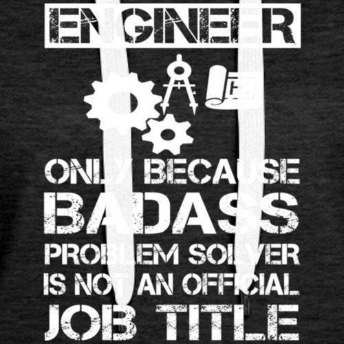 Badass Engineer T Shirt - Women's Premium Hoodie