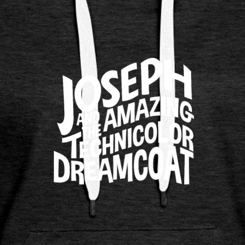 Joseph & The Amazing Technicolor Dreamcoat - Women's Premium Hoodie