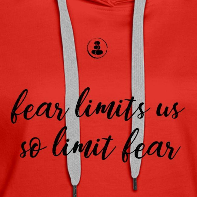 Fear Limits Us, So Limit Fear