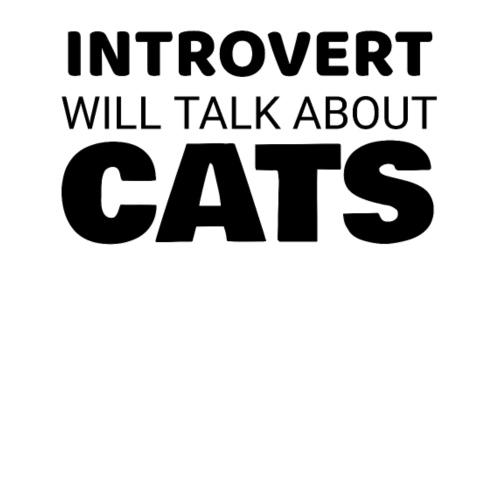 Introvert will talk about cats black - Women's Premium Hoodie