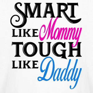 Smart like mommy tough like daddy! Baby onesuit - Kids' Long Sleeve T-Shirt