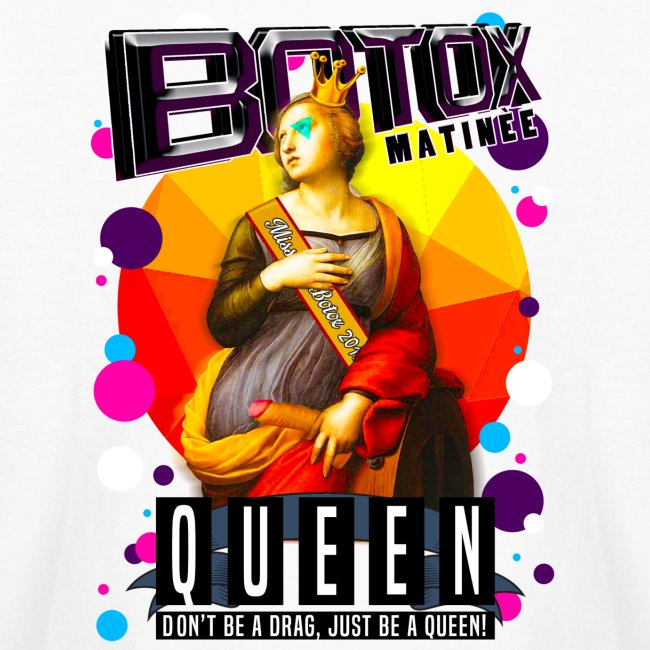 BOTOX MATINEE QUEEN T-SHIRT