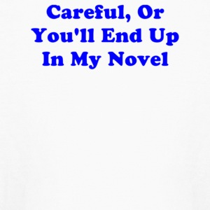 Careful Or You ll End Up In My Novel - Kids' Long Sleeve T-Shirt