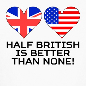 Half British Is Better Than None - Kids' Long Sleeve T-Shirt