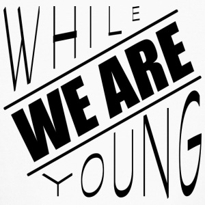 While we are young - Kids' Long Sleeve T-Shirt