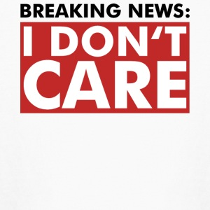 Breaking news i dont care - Fun - Gift T-Shirt - Kids' Long Sleeve T-Shirt