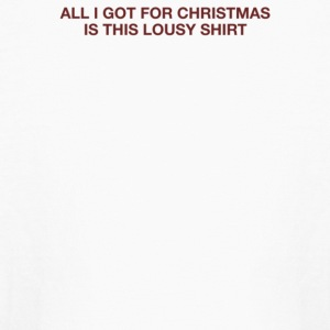 All I Got For Christmas Is This Lousy Shirt - Kids' Long Sleeve T-Shirt