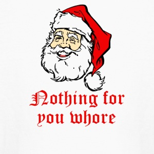 Nothing For You Whore Rude Christmas - Kids' Long Sleeve T-Shirt